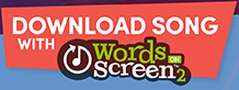 Download song with Words on Screen