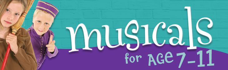 Musicals for ages 7-11