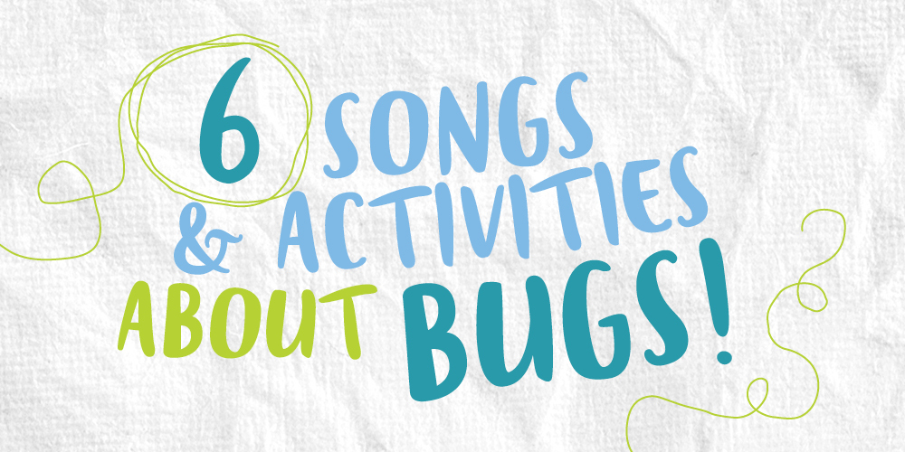 6 Songs And Activities About Bugs | Out of the Ark Blog