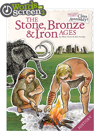 The Stone, Bronze & Iron Ages