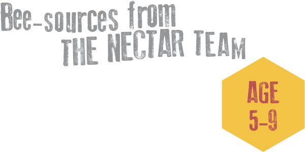 Bee sources for the NECTAR TEAM (Ages 5-9)