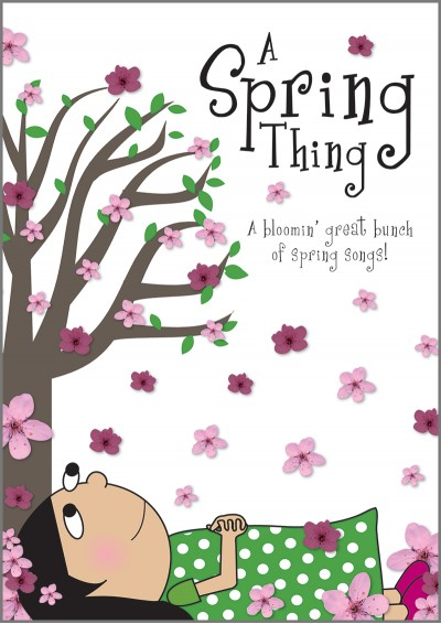 A Spring Thing Primary School Springtime Songbook